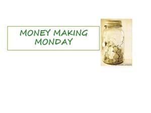 money making monday